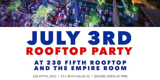 July 3rd After Work Party At 230 Fifth Rooftop