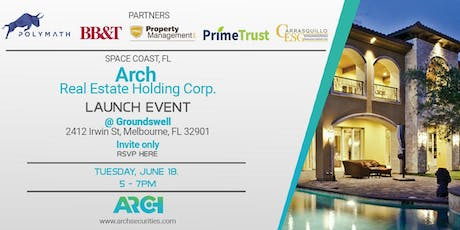 Arch Real Estate Holdings Corp. Exclusive Launch Event tickets