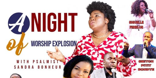 A NIGHT OF WORSHIP EXPLOSION