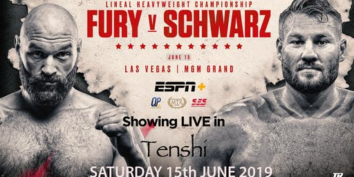 Tyson Fury Vs Tom Schwarz Boxing Showing LIVE in Tenshi at Casino Rooms Rochester Kent