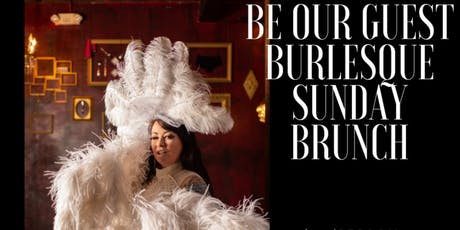 Be Our Guest--Sunday Burlesque Brunch Buffet tickets