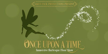 Once Upon A Time - Immersive Burlesque Floor Show tickets