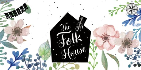 The Folk House in Spring 2 tickets