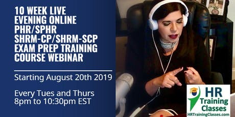 10 Week 2-Way Interactive Live Stream Evening Online PHR, SPHR, SHRM-CP and SHRM-SCP Exam Prep Webinar (Start 8/20/2019) tickets