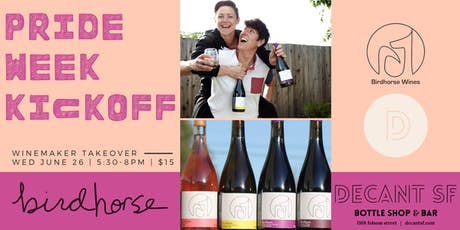 #PRIDE Week Kickoff with LGBTQ+ Winemaker Takeover: Birdhorse Wines! tickets