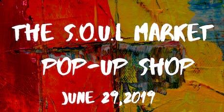 The S.o.u.l Market Pop Up Shop tickets