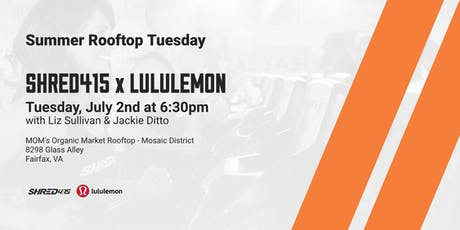 Shred415 x lululemon  - Summer Rooftop Tuesday tickets