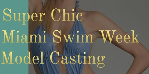 Model Casting - Super Chic Miami Swim Week