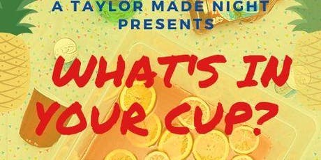 What's in your cup tickets