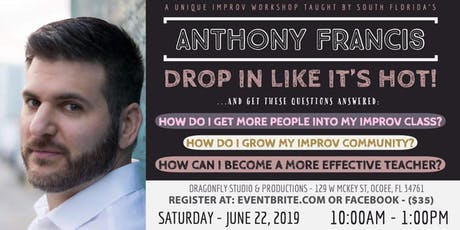 DROP IN LIKE IT'S HOT! - ANTHONY FRANCIS WORKSHOP tickets