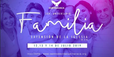 "1er Congreso de Aniversário ""Familia Extensión de la Iglesia"" Efesios 2:19 boletos"