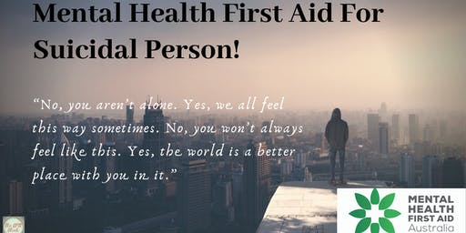Mental Health First Aid for Suicidal Person
