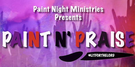 Paint Night Ministries Presents: Paint N Praise Night tickets