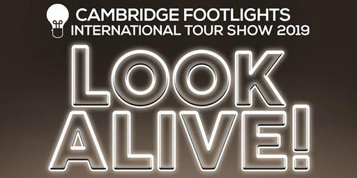 The Cambridge Footlights International Tour Show 2019: Look Alive!
