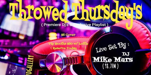 Throwed Thursday's ( Dj Mike Mars )