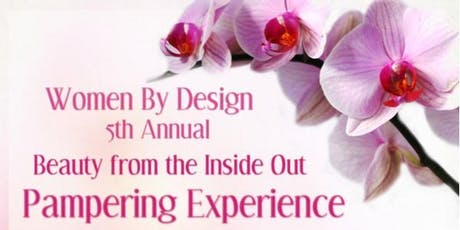 Women By Design Beauty from the Inside Out Pampering Experience  tickets