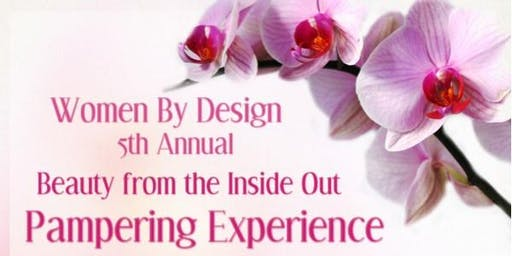 Women By Design Beauty from the Inside Out Pampering Experience