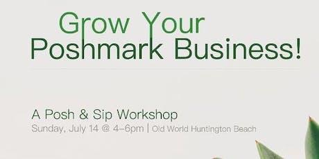 Grow Your Poshmark Business! A Posh & Sip Workshop, 7.14 tickets