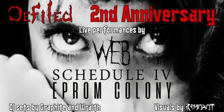Defiled 2nd Anniversary feat. WEB/Schedule IV/Eprom Colony tickets