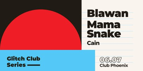 Glitch Club Series: Blawan, Mama Snake tickets