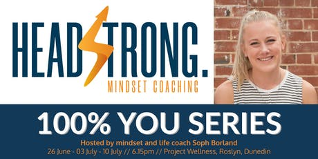 HEADSTRONG Mindset Coaching: 100% YOU SERIES with Soph Borland tickets