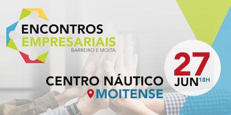 Encontros Empresariais do Barreiro e Moita bilhetes