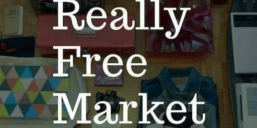 Really, Really Free Market: Saturday, July 6th, 2019! 10 a.m. - 4:00 p.m.