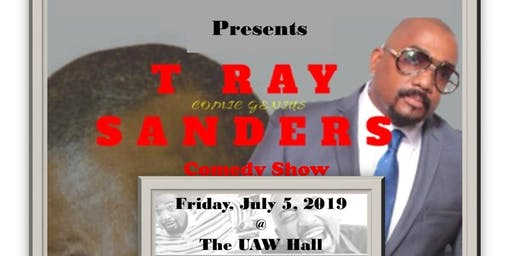 T Ray Sanders Comedy Show