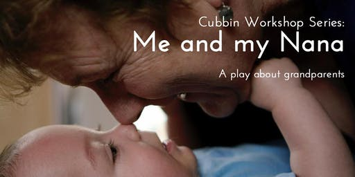 Cubbin Workshop Series: Me and my Nana @ The Old Seven Oaks School Site, Hassals Lane Waltham