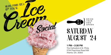Slow Food Atlanta's 13th Annual Ice Cream Social tickets