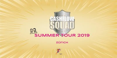 CASHFLOW SQUAD SUMMER TOUR in ZÜRICH