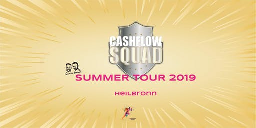 CASHFLOW SQUAD SUMMER TOUR in HEILBRONN