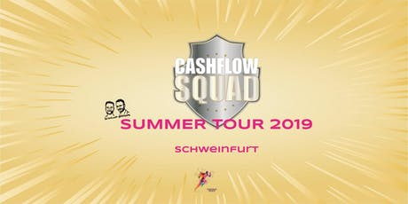 CASHFLOW SQUAD SUMMER TOUR in SCHWEINFURT Tickets