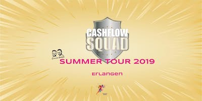 CASHFLOW SQUAD SUMMER TOUR in ERLANGEN