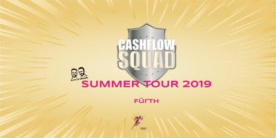 CASHFLOW SQUAD SUMMER TOUR in FÜRTH