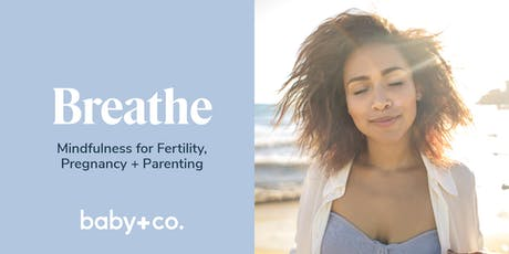Breathe: Mindfulness for Fertility, Pregnancy + Parenting with Ashley Couse tickets