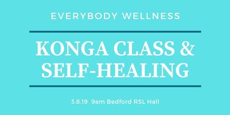 Everybody Wellness KONGA® & Self-Healing Workshop tickets