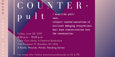 COUNTERpult: A Roots. Wounds. Words. Reading Series tickets