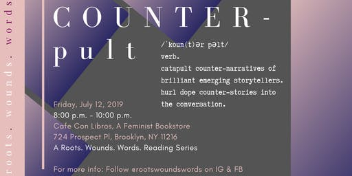 COUNTERpult: A Roots. Wounds. Words. Reading Series