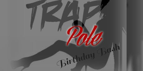 Trap Pole Birthday Bash tickets
