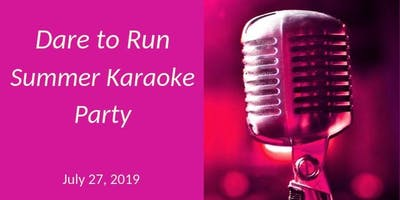 Dare to Run Summer Karaoke Party