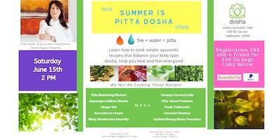Ayurvedic Cooking Workshop: Summer is Pita Dosha