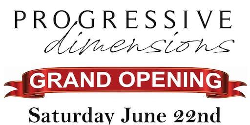 Progressive Dimensions Grand Opening