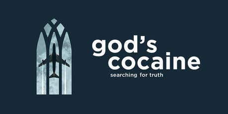 Premiere - God's Cocaine - searching for truth Tickets