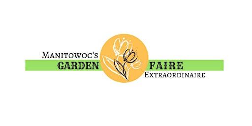 Manitowoc's Garden Faire Extraordinaire - 2020
