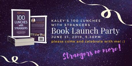Official Book Launch Celebration with Kaley Chu - 100 Lunches with Strangers tickets