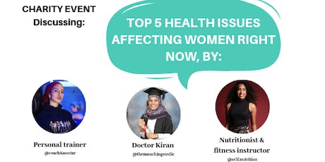 TOP 5 HEALTH ISSUES AFFECTING WOMEN RIGHT NOW! tickets