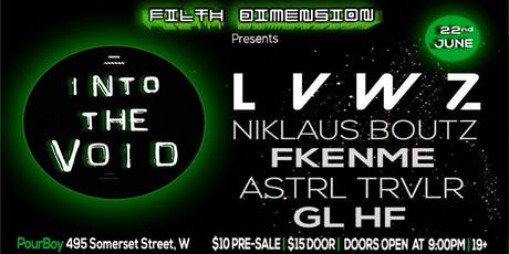 Filth Dimension Presents: Into The Void w/ LVWZ (MTL) tickets