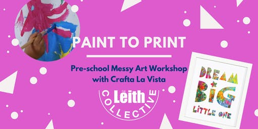 Paint to Print - Pre-school Messy Art Workshop