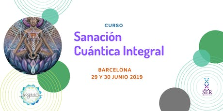 """Curso de """"Sanación Cuántica Integral""""   Barcelona entradas"""